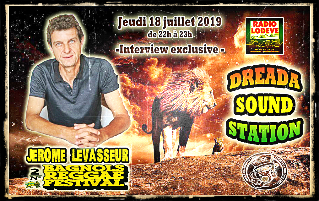 Dreada Sound Station meet Jerome Levasseur 18.07.2019